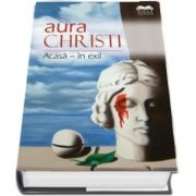 Christi Aura, Acasa-in exil