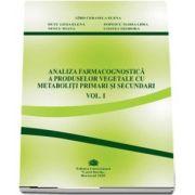 Elena Gird Cerasela, Analiza farmacognostica a produselor vegetale cu metaboliti primari si secundari, volumul I