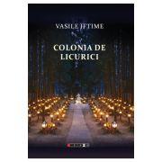 Vasile Iftime, Colonia de licurici