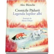 Blenche Alec, Cronicile Padurii, Legenda lupilor albi