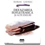 Lavric Sorin, Defazarea sufleteasca si alte eseuri
