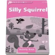 Dolphin Readers Starter Level. Silly Squirrel. Activity Book