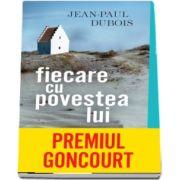 Dubois Jean Paul, Fiecare cu povestea lui