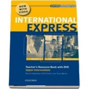 International Express Upper Intermediate. Teachers Resource Book with DVD