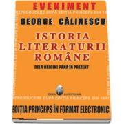 Istoria literaturii romane de la origini pana in prezent-editia Princeps-format electronic-CD