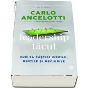 Leadership tacut - Cum sa castigi inimile, mintile si meciurile