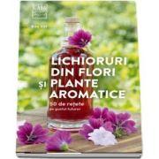 Vitt Rita, Lichioruri din flori si plante aromatice
