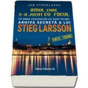 Stocklassa Jan, Omul care s-a jucat cu focul. Pe urmele asasinilor lui Olof Palme: Arhiva secreta a lui STIEG LARSSON
