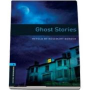 Oxford Bookworms Library. Level 5. Ghost Stories