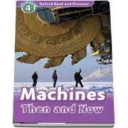 Oxford Read and Discover Level 4. Machines Then and Now. Audio CD Pack