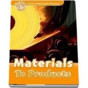 Oxford Read and Discover Level 5. Materials To Products. Book