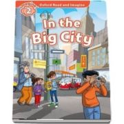Oxford Read and Imagine Level 2. In the Big City