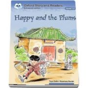 Oxford Storyland Readers Level 12. Happy and the Plums