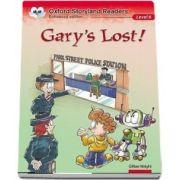 Oxford Storyland Readers Level 6. Garys Lost!