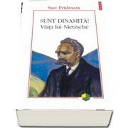 Sunt dinamita! Viata lui Nietzsche - Traducere de Bogdan-Alexandru Stanescu