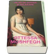 Moshfegh Ottessa, Un an de odihna si relaxare