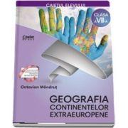 Geografia continentelor extraeuropene. Caietul elevului pentru clasa a VII-a