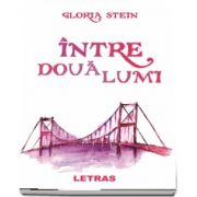 Stein Gloria, Intre doua lumi