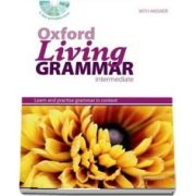 Oxford Living Grammar Intermediate. Students Book Pack. Learn and practise grammar in everyday contexts