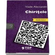 Alecsandri Vasile, Chiritele (Include acces la varianta digitala)