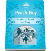 Classic Tales Second Edition Level 1. Peach Boy Activity Book and Play