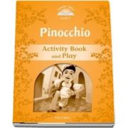 Classic Tales Second Edition Level 5. Pinocchio Activity Book and Play
