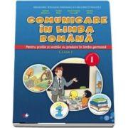 Comunicare in limba romana pentru scolile cu predare in limba germana. Clasa a I-a, semestrul I si semestrul II
