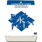 Concepte-cheie din gandirea si cultura chineza - Volumul II