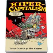 Gonick Larry, Hiper-capitalism