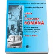 Limba si literatura romana pentru clasa a VIII-a. Manual destinat claselor cu predare in limba maghiara