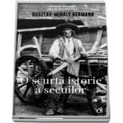 Hermann Gusztav Mihaly, O scurta isorie a secuilor