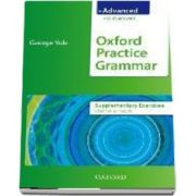 Oxford Practice Grammar Advanced Supplementary Exercises. The right balance of English grammar explanation and practice for your language level
