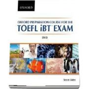 Oxford Preparation Course for the TOEFL iBT Exam DVD. A communicative approach to learning for successful performance in the TOEFL iBT Exam