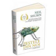 Shubin Neil, Pestele din noi