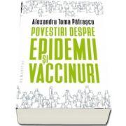 Patrascu Alexandru Toma, Povestiri despre epidemii si vaccinuri