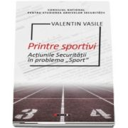 Printre sportivi - Actiunile Securitatii in Problema Sport