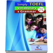 Simply TOEFL Grammar and Vocabulary. Self Study Edition