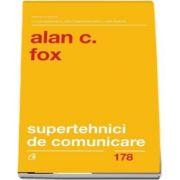 Fox Alan J, Supertehnici de comunicare. Editia a II-a