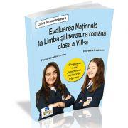 Caiet de antrenament - Evaluarea Nationala la Limba si literatura romana clasa a VIII-a - Conform noii programe scolare in vigoare