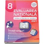 Evaluarea nationala pentru anul 2021. Limba si literatura Romana la clasa a VIII-a - INVATA SINGUR! TEME DE LUCRU IN CLASA A VIII-A