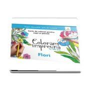 Flori. Carte de colorat pentru copii si parinti