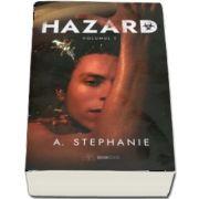 Hazard, volumul I de A Stephanie