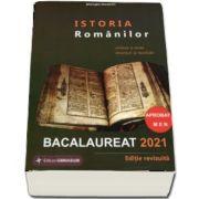 Istoria Romanilor. Bacalaureat 2021. Sinteze si teste, enunturi si rezolvari