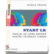 Mihaela Pricope, Start LR. Manual de limba romana pentru cetatenii straini