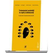 Tratamentul anxietatii la copii si adolescenti - Editia a III-a