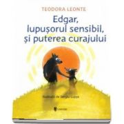 Edgar, lupusorul sensibil si puterea curajului de Teodora Leonte