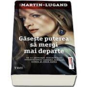 Gaseste puterea sa mergi mai departe (Agnes Martin-Lugand)