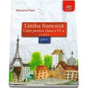 Limba franceza. Caiet pentru clasa a VI-a L1 si L2