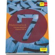 Matematica. Cartea elevului pentru clasa a VII-a