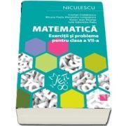 Matematica. Exercitii si probleme pentru clasa a VII-a (2020)